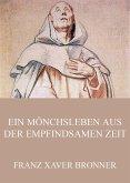 Ein Mönchsleben aus der empfindsamen Zeit (eBook, ePUB)