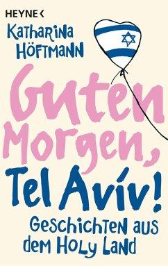 Guten Morgen, Tel Aviv! (eBook, ePUB) - Höftmann, Katharina