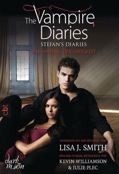 Am Anfang der Ewigkeit / The Vampire Diaries. Stefan´s Diaries Bd.1 (eBook, ePUB) - Smith, Lisa J.