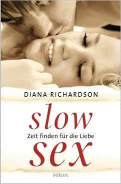 Slow Sex (eBook, ePUB) - Richardson, Diana