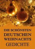 Die schönsten deutschen Weihnachtsgedichte (eBook, ePUB)