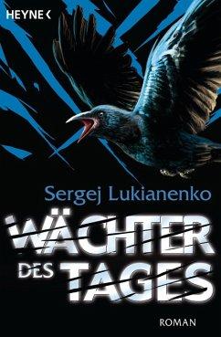 Wächter des Tages / Wächter Bd.2 (eBook, ePUB) - Lukianenko, Sergej