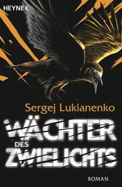 Wächter des Zwielichts / Wächter Bd.3 (eBook, ePUB) - Lukianenko, Sergej