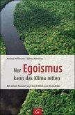Nur Egoismus kann das Klima retten (eBook, ePUB)