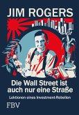 Die Wall Street ist auch nur eine Straße (eBook, ePUB)