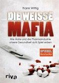 Die weiße Mafia (eBook, PDF)