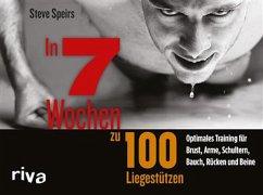 In 7 Wochen zu 100 Liegestützen (eBook, PDF) - Speirs, Steve