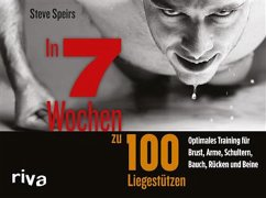 In 7 Wochen zu 100 Liegestützen (eBook, ePUB) - Speirs, Steve