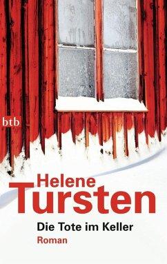 Die Tote im Keller / Kriminalinspektorin Irene Huss Bd.7 (eBook, ePUB) - Tursten, Helene