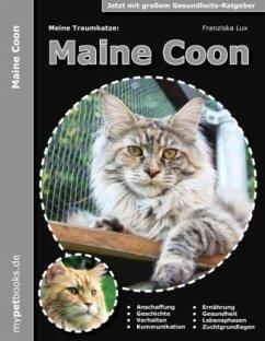 Meine Traumkatze: Maine Coon - Lux, Franziska