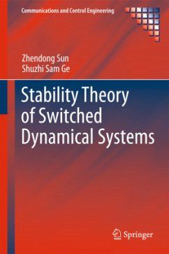 Stability Theory of Switched Dynamical Systems - Sun, Zhendong; Ge, Shuzhi Sam