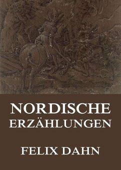 Nordische Erzählungen (eBook, ePUB) - Dahn, Felix