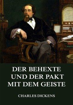 Der Behexte und der Pakt mit dem Geiste (eBook, ePUB) - Dickens, Charles