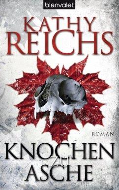 Knochen zu Asche / Tempe Brennan Bd.10 (eBook, ePUB) - Reichs, Kathy