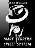 Mary Ferrera spielt System (eBook, ePUB)