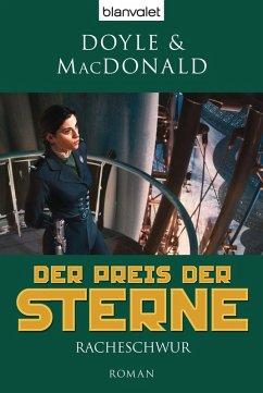 Racheschwur / Der Preis der Sterne Bd.2 (eBook, ePUB) - Doyle, Debra; MacDonald, James D.