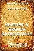 Kleiner und großer Katechismus (eBook, ePUB)