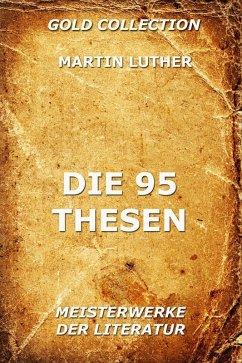 Die 95 Thesen (eBook, ePUB) - Luther, Martin