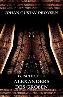 Geschichte Alexanders des Großen (eBook, ePUB) - Droysen, Johann Gustav