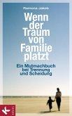 Wenn der Traum von Familie platzt (eBook, ePUB)