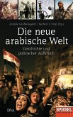 Die neue arabische Welt (eBook, ePUB)