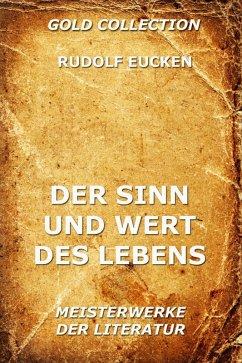 Der Sinn und Wert des Lebens (eBook, ePUB) - Eucken, Rudolf
