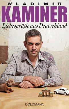 Liebesgrüße aus Deutschland (eBook, ePUB) - Kaminer, Wladimir