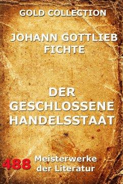 Der geschlossene Handelsstaat (eBook, ePUB) - Fichte, Johann Gottlieb