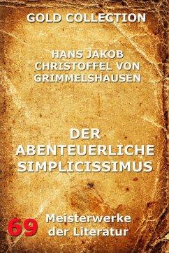 Der abenteuerliche Simplicissimus Teutsch (eBook, ePUB) - Grimmelshausen, Hans Jakob Christoffel von