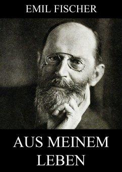 Aus meinem Leben (eBook, ePUB) - Fischer, Emil