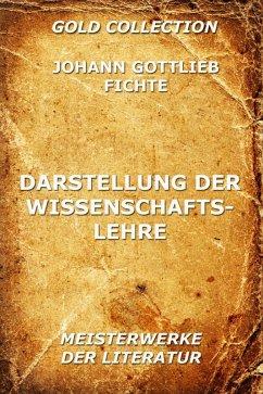 Darstellung der Wissenschaftslehre (eBook, ePUB) - Fichte, Johann Gottlieb