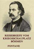 Reisebriefe vom Kriegsschauplatz Böhmen (eBook, ePUB)