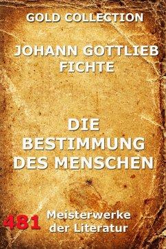 Die Bestimmung des Menschen (eBook, ePUB) - Fichte, Johann Gottlieb