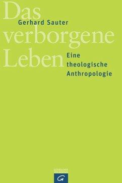 Das verborgene Leben (eBook, ePUB) - Sauter, Gerhard