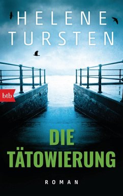 Die Tätowierung / Kriminalinspektorin Irene Huss Bd.3 (eBook, ePUB) - Tursten, Helene