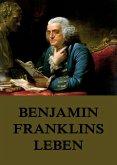 Benjamin Franklins Leben (eBook, ePUB)