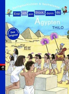 Ägypten / Erst ich ein Stück, dann du. Sachgeschichten & Sachwissen Bd.6 (eBook, ePUB) - Thilo