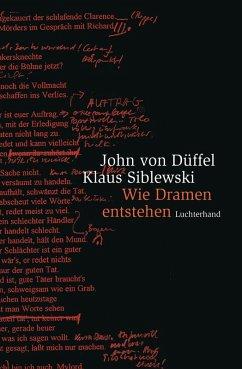 Wie Dramen entstehen (eBook, ePUB) - Düffel, John von; Siblewski, Klaus