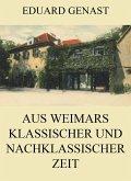 Aus Weimars klassischer und nachklassischer Zeit (eBook, ePUB)