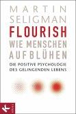 Flourish - Wie Menschen aufblühen (eBook, ePUB)