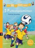 3 Fußballgeschichten / Erst ich ein Stück, dann du. Themenbände Bd.8 (eBook, ePUB)