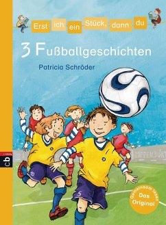 3 Fußballgeschichten / Erst ich ein Stück, dann du. Themenbände Bd.8 (eBook, ePUB) - Schröder, Patricia