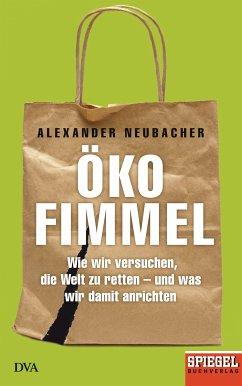 Ökofimmel (eBook, ePUB) - Neubacher, Alexander