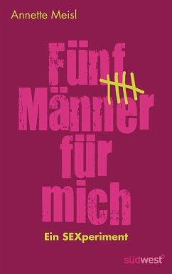 Fünf Männer für mich (eBook, ePUB) - Meisl, Annette