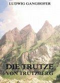 Die Trutze von Trutzberg (eBook, ePUB)