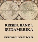 Reisen, Band 1 - Südamerika (eBook, ePUB)