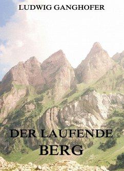 Der laufende Berg (eBook, ePUB) - Ganghofer, Ludwig