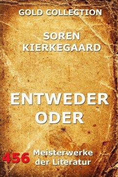 Entweder - Oder (eBook, ePUB) - Kierkegaard, Soren