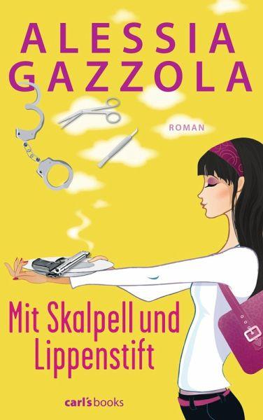 Mit Skalpell und Lippenstift von Alessia Gazzola-Rezension
