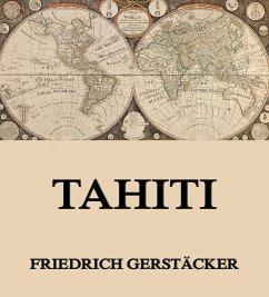 Tahiti (eBook, ePUB) - Gerstäcker, Friedrich